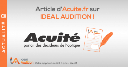 Article d'Acuite.fr revient sur l'origine d'IDEAL AUDITION !