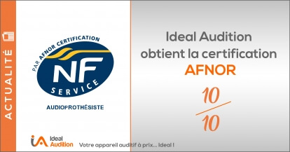 Ideal Audition obtient la certification AFNOR