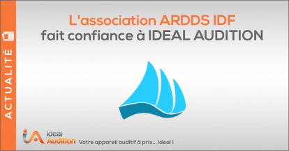 L'association ARDDS IDF fait confiance à IDEAL AUDITION