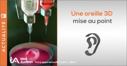 Une oreille 3D biocompatible mise au point !
