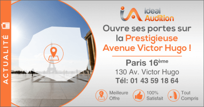 Ouverture IDEAL AUDITION dans la prestigieuse Avenue Victor Hugo de Paris