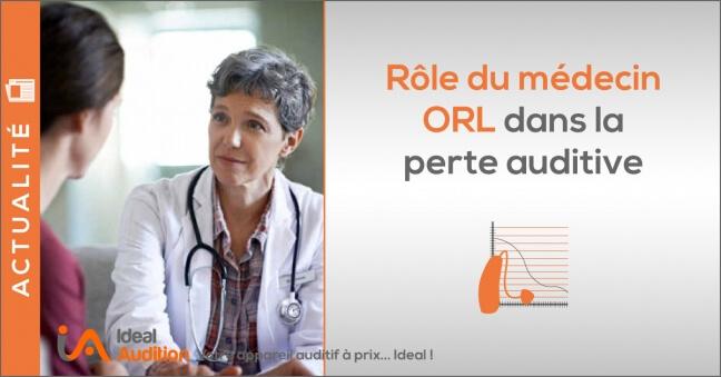 Rôle médecin ORL perte auditive