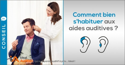 Comment s'habituer aux aides auditives ?