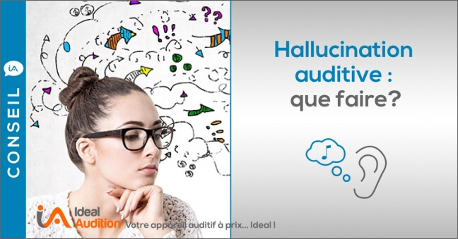 Hallucinations auditives que faire